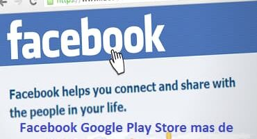 Facebook google play store 5000 millones descargas